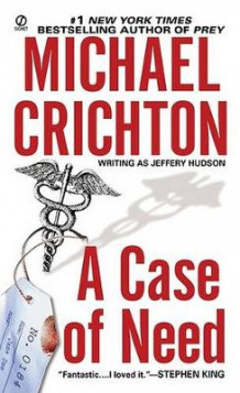 A Case of Need av Michael Crichton, Jeffery Hudson og Jeffrey Hudson (Heftet)
