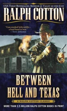 Between Hell and Texas av Ralph Cotton (Heftet)
