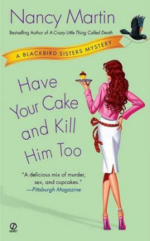 Have Your Cake and Kill Him Too av Nancy Martin (Heftet)