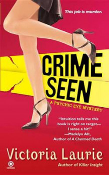 Crime Seen av Victoria Laurie (Heftet)