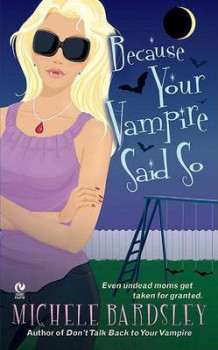 Because Your Vampire Said So av Michele Bardsley (Heftet)