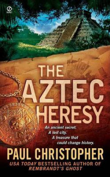 Aztec Heresy, the av Paul Christopher (Heftet)