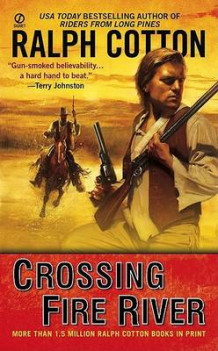 Crossing Fire River av Ralph Cotton (Heftet)