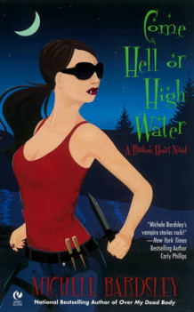 Come Hell or High Water av Michele Bardsley (Heftet)