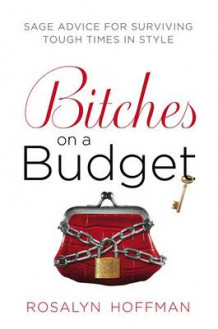 Bitches on a Budget av Rosalyn Hoffman (Heftet)