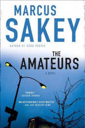 The Amateurs av Marcus Sakey (Heftet)