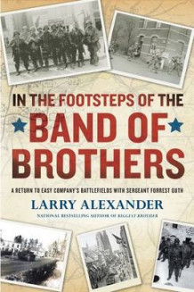 In the Footsteps of the Band of Brothers av Larry Alexander (Heftet)
