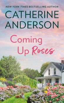 Coming Up Roses av Catherine Anderson (Heftet)