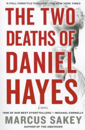 The Two Deaths of Daniel Hayes av Marcus Sakey (Heftet)
