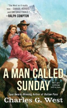 A Man Called Sunday av Charles G West (Heftet)