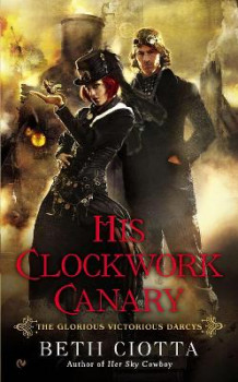 His Clockwork Canary av Beth Ciotta (Heftet)