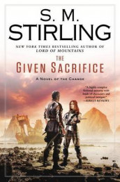 The Given Sacrifice av S M Stirling (Innbundet)