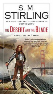 The Desert and the Blade av S M Stirling (Heftet)