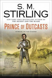 Prince of Outcasts av S. M. Stirling (Innbundet)