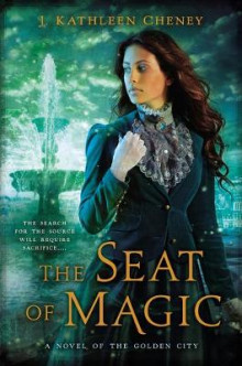 The Seat of Magic av J. Kathleen Cheney (Heftet)