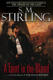 A Taint in the Blood av S M Stirling (Innbundet)