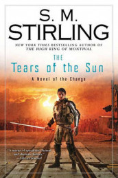 The Tears of the Sun av S M Stirling (Innbundet)