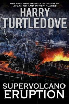 Supervolcano: Eruption av Harry Turtledove (Innbundet)