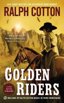 Golden Riders av Ralph W. Cotton (Heftet)