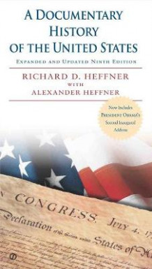 A Documentary History of the United States av Richard Douglas Heffner og Alexander Heffner (Heftet)
