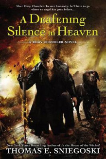 A Deafening Silence In Heaven: Remy Chandler Book 7, av Thomas E. Sniegoski (Heftet)