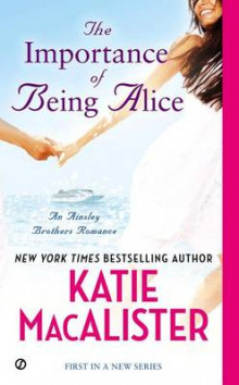 The Importance of Being Alice av Katie MacAlister (Heftet)