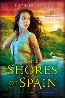 The Shores of Spain av J. Kathleen Cheney (Heftet)