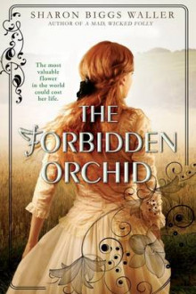 The Forbidden Orchid av Sharon Biggs Waller (Innbundet)