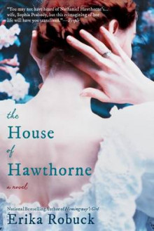 The House of Hawthorne av Erika Robuck (Heftet)