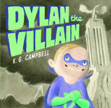 Dylan the Villain av K. G. Campbell (Innbundet)