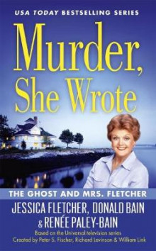 Murder, She Wrote: The Ghost And Mrs Fletcher av Donald Bain, Jessica Fletcher og Renee Paley-Bain (Heftet)