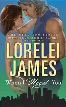 When I Need You av Lorelei James (Heftet)