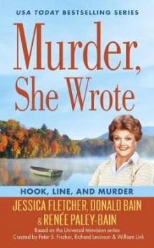 Murder, She Wrote: Hook, Line, And Murder av Jessica Fletcher, Donald Bain og Renee Paley-Bain (Heftet)