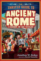 The Thrifty Guide to Ancient Rome av Jonathan W Stokes (Innbundet)