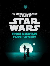 From a Certain Point of View (Star Wars) av Renee Ahdieh, Pierce Brown, Meg Cabot, Nnedi Okorafor og Sabaa Tahir (Lydbok-CD)