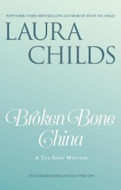 Broken Bone China av Laura Childs (Innbundet)
