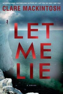 Let Me Lie av Clare Mackintosh (Innbundet)
