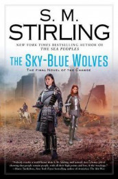The Sky-Blue Wolves av S M Stirling (Innbundet)
