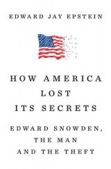 Omslag - How America Lost Its Secrets