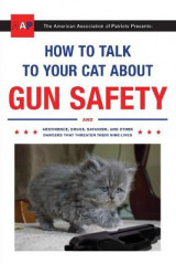 Omslag - How to Talk to Your Cat About Gun Safety