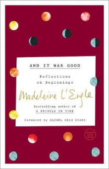 And It Was Good av Madeleine L'Engle (Heftet)