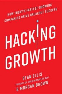 Hacking Growth av Sean Ellis og Morgan Brown (Innbundet)