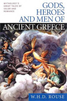 Gods, Heroes and Men of Ancient Greece av W H D Rouse (Heftet)