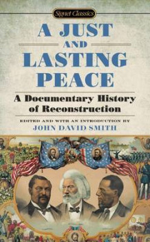 A Just and Lasting Peace av Charles H Stone Distinguished Professor of American History John David Smith (Heftet)