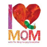 Omslag - I Love Mom with the Very Hungry Caterpillar