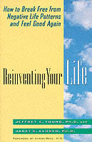 Reinventing your life - how to break free from negative life patterns av Janet S. Klosko (Heftet)
