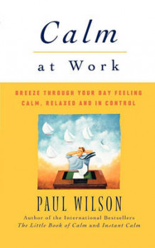 Calm at Work av Paul Wilson (Heftet)