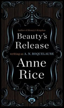 Beauty's Release av Anne Rice (Heftet)
