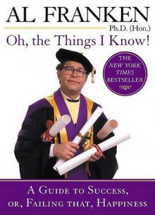 Oh, the Things I Know! av Al Franken (Heftet)