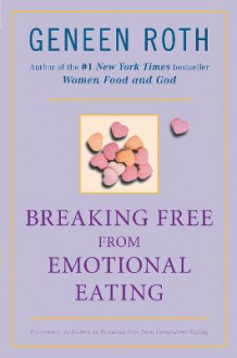 Breaking Free from Emotional Eating av Geneen Roth (Heftet)